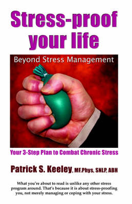 Stress Proof Your Life by Patrick Keeley