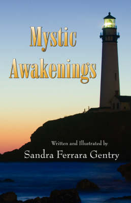 Mystic Awakenings by Sandra Ferrara Gentry