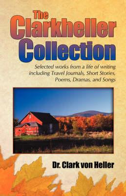 The Clarkheller Collection by Dr Clark Von Heller