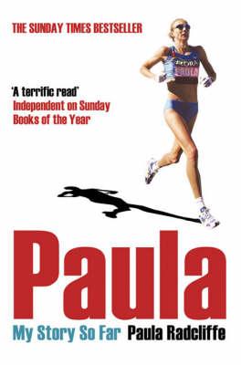 Paula: My Story So Far by Paula Radcliffe