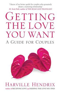 Getting The Love You Want A Guide for Couples by Harville Hendrix