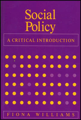 Social Policy A Critical Introduction - Issues of Race, Gender and Class by Fiona Williams