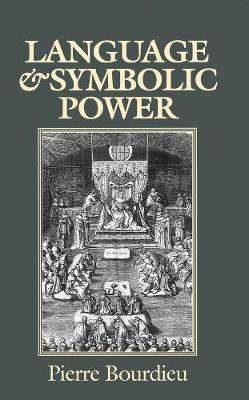 Language and Symbolic Power by Pierre Bourdieu