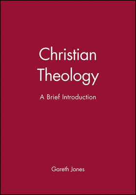 Christian Theology A Brief Introduction by Gareth Jones