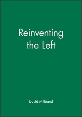 Reinventing the Left by David Miliband