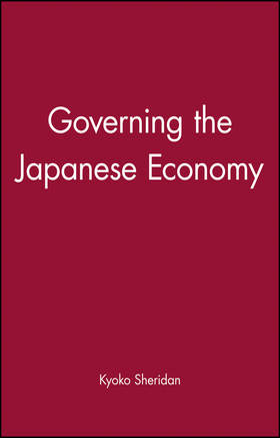 Governing the Japanese Economy by Kyoko Sheridan