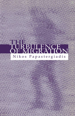 The Turbulence of Migration Globalization, Deterritorialization and Hybridity by Nikos Papastergiadis