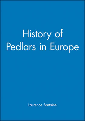 History of Pedlars in Europe by Laurence Fontaine