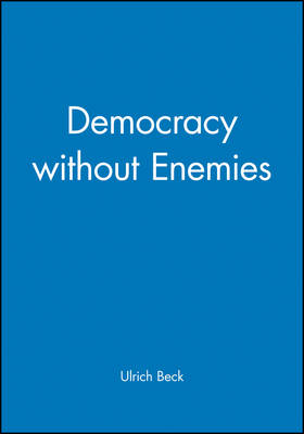 Democracy without Enemies by Ulrich Beck