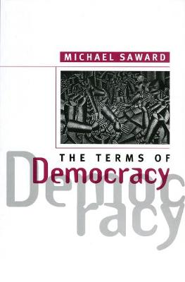 The Terms of Democracy by Michael Saward