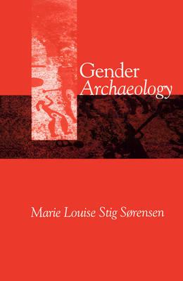 Gender Archaeology by Cambridge) Marie Louise Stig Sorensen (Jesus College