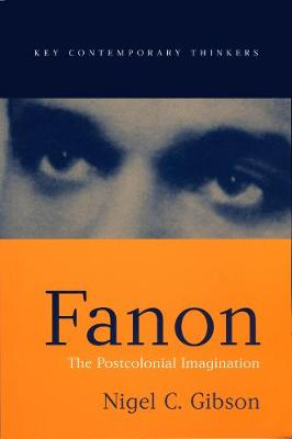 Franz Fanon The Postcolonial Imagination by Nigel Gibson