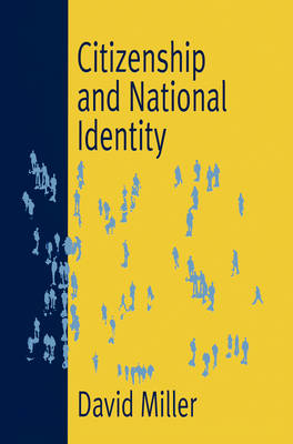 Citizenship and National Identity by David M. Miller