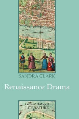 Renaissance Drama by Sandra Clark