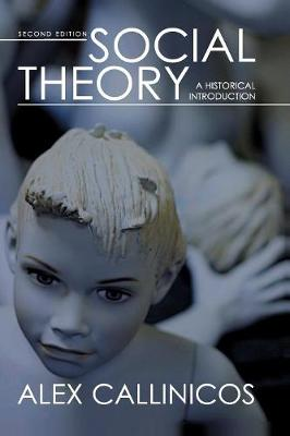Social Theory A Historical Introduction by Alex Callinicos