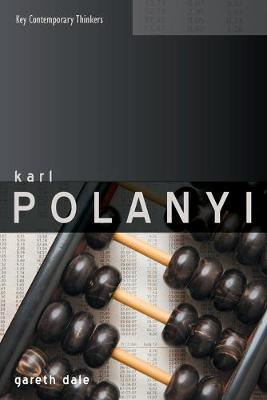 Karl Polanyi - the Limits of Market Society by Dr. Gareth Dale