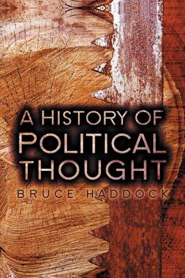 A History of Political Thought From Antiquity to the Present by Bruce Haddock