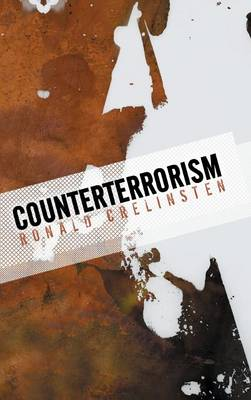 Counterterrorism by Ronald D. Crelinsten