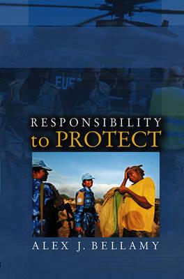 Responsibility to Protect by Alex J. Bellamy