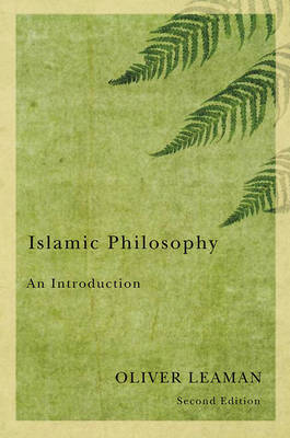 Islamic Philosophy by Oliver Leaman