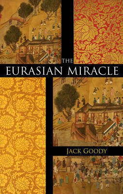 The Eurasian Miracle by Jack Goody