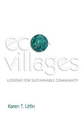 Ecovillages Lessons for Sustainable Community by Karen T. Litfin