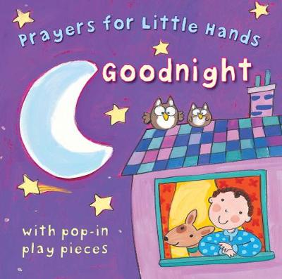 Goodnight Prayers for little hands by Lois Rock
