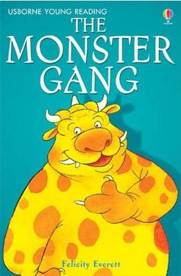 The Monster Gang by Felicity Everett