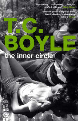 The Inner Circle by T C Boyle