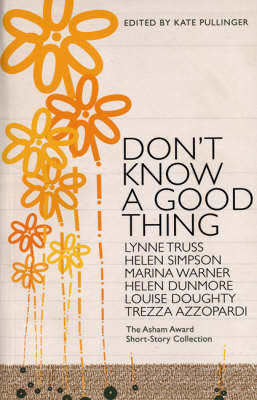 Don't Know A Good Thing by Kate Pullinger