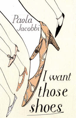 I Want Those Shoes by Paola Jacobbi