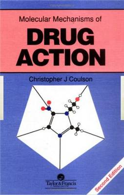 Molecular Mechanisms of Drug Action by Christopher J. Coulson