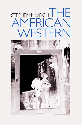 The American Western by Stephen McVeigh