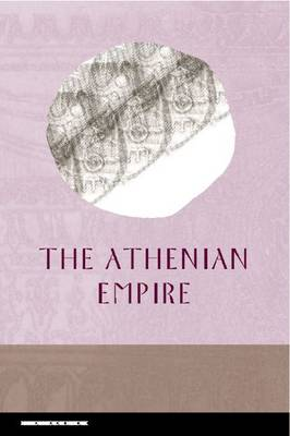 The Athenian Empire by Polly Low