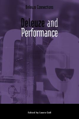 Deleuze and Performance by Laura Cull
