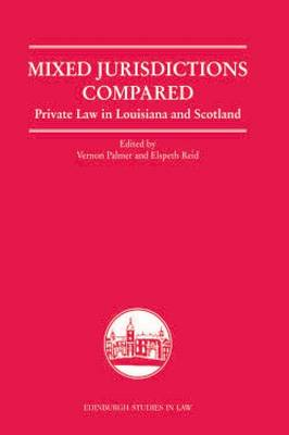Mixed Jurisdictions Compared Private Law in Louisiana and Scotland by Vernon V. Palmer