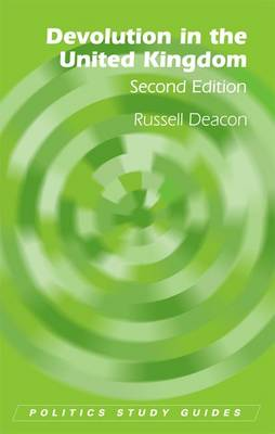 Devolution in the United Kingdom by Russell Deacon