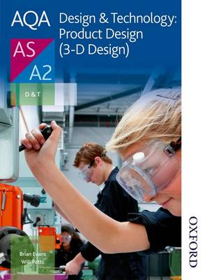 AQA Design & Technology: Product Design (3-D Design) AS/A2 by Will Potts, Brian Evans