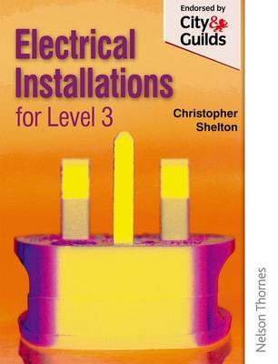 Electrical Installations for NVQ Level 3 by Christopher Shelton