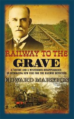 Railway to the Grave by Edward Marston