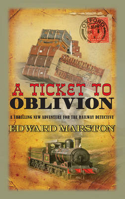 A Ticket to Oblivion by Edward Marston