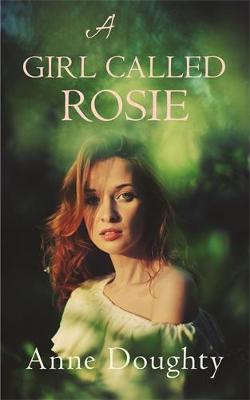 A Girl Called Rosie by Anne Doughty