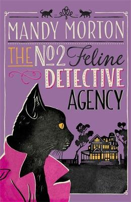 Cover for The No 2 Feline Detective Agency by Mandy Morton