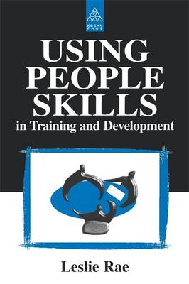 Using People Skills in Training and Development by Leslie Rae