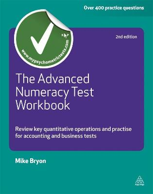 The Advanced Numeracy Test Workbook Review Key Quantative Operations and Practise for Accounting and Business Tests by Mike Bryon