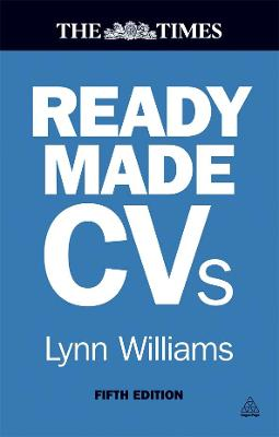 Readymade CVs Winning CVs and Cover Letters for Every Type of Job by Lynn Williams