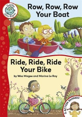 Tadpoles Action Rhymes: Row, Row, Row Your Boat / Ride, Ride, Ride Your Bike by Wes Magee