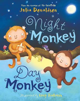 Night Monkey, Day Monkey by Julia Donaldson, Lucy Richards