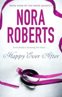 Happy Ever After Number 4 in series by Nora Roberts