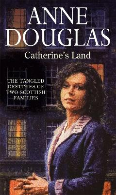 Catherine's Land by Anne Douglas